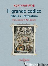GRANDE CODICE. BIBBIA E LETTERATURA (IL) - FRYE NORTHROP