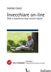 INVECCHIARE ON-LINE. SFIDE E ASPETTATIVE DEGLI ANZIANI DIGITALI - CARLO SIMONE
