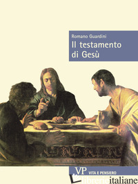 TESTAMENTO DI GESU' (IL) - GUARDINI ROMANO