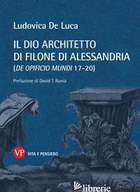DIO ARCHITETTO DI FILONE DI ALESSANDRIA (DE OPIFICIO MUNDI 17-20) (IL) - DE LUCA LUDOVICA