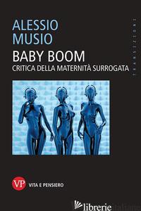 BABY BOOM. CRITICA DELLA MATERNITA' SURROGATA - MUSIO ALESSIO