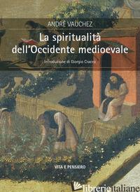 SPIRITUALITA' DELL'OCCIDENTE MEDIOEVALE (LA) - VAUCHEZ ANDRE'