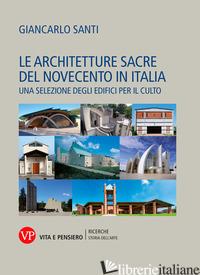 ARCHITETTURE SACRE DEL NOVECENTO IN ITALIA. UNA SELEZIONE DEGLI EDIFICI PER IL C - SANTI GIANCARLO