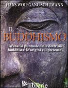 BUDDHISMO (IL) - SCHUMANN HANS W.