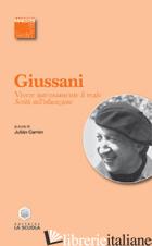 VIVERE INTENSAMENTE IL REALE. SCRITTI SULL'EDUCAZIONE - GIUSSANI LUIGI; CARRON J. (CUR.)