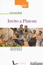 INVITO A PLATONE. EDIZ. ILLUSTRATA - REALE GIOVANNI
