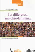 DIFFERENZA MASCHIO-FEMMINA. PERSONA, IDENTITA', SESSUALITA' (LA) - MARI GIUSEPPE