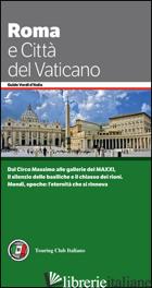 ROMA E CITTA' DEL VATICANO - AA.VV.