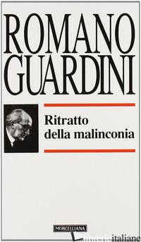 RITRATTO DELLA MALINCONIA - GUARDINI ROMANO
