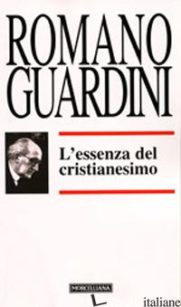 ESSENZA DEL CRISTIANESIMO (L') - GUARDINI ROMANO; BARONCHELLI M. (CUR.)