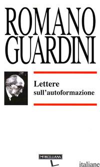 LETTERE SULL'AUTOFORMAZIONE - GUARDINI ROMANO