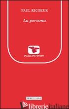PERSONA (LA) - RICOEUR PAUL; BERTOLETTI I. (CUR.); BERTOLETTI I. (CUR.)