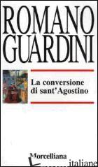 CONVERSIONE DI SANT'AGOSTINO (LA) - GUARDINI ROMANO