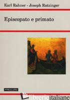 EPISCOPATO E PRIMATO - BENEDETTO XVI (JOSEPH RATZINGER); RAHNER KARL