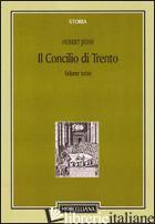 CONCILIO DI TRENTO (IL). VOL. 3: IL PERIODO BOLOGNESE (1547-48). IL SECONDO PERI - JEDIN HUBERT; ALBERIGO G. (CUR.)