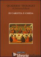 EUCARISTIA E CHIESA - CANOBBIO G. (CUR.); DALLA VECCHIA F. (CUR.); TONONI R. (CUR.)