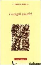 VANGELI GNOSTICI (I) - STEFANI P. (CUR.)
