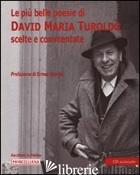 PIU' BELLE POESIE DI DAVID MARIA TUROLDO SCELTE E COMMENTATE. CON CD AUDIO (LE) - TUROLDO DAVID M.