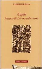 ANGELI. PRESENZE DI DIO TRA CIELO E TERRA - QUARENGHI G. (CUR.)