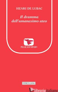 DRAMMA DELL'UMANESIMO ATEO (IL) - LUBAC HENRI DE