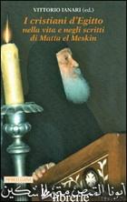 CRISTIANI D'EGITTO NELLA VITA E NEGLI SCRITTI DI MATTA EL MESKIN (I) - MATTA EL MESKIN; IANARI V. (CUR.)