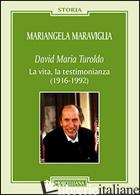 DAVID MARIA TUROLDO. LA VITA, LA TESTIMONIANZA (1916-1992) - MARAVIGLIA MARIANGELA