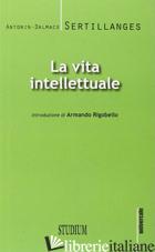 VITA INTELLETTUALE (LA) - SERTILLANGES ANTONIN D.