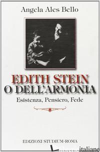 EDITH STEIN O DELL'ARMONIA. ESISTENZA, PENSIERO, FEDE - ALES BELLO ANGELA