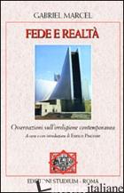 FEDE E REALTA'. OSSERVAZIONI SULL'IRRELIGIONE CONTEMPORANEA - MARCEL GABRIEL; PISCIONE E. (CUR.)