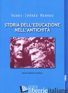 STORIA DELL'EDUCAZIONE NELL'ANTICHITA'. NUOVA EDIZ. - MARROU HENRI-IRENEE; DEGIOVANNI L. (CUR.)