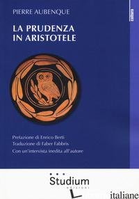 PRUDENZA IN ARISTOTELE (LA) - AUBENQUE PIERRE; FABBRIS F. (CUR.)
