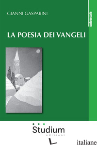POESIA DEI VANGELI (LA) - GASPARINI GIANNI