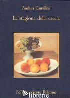 STAGIONE DELLA CACCIA (LA) - CAMILLERI ANDREA