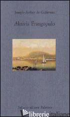 AKRIVIA FRANGOPULO - GOBINEAU JOSEPH-ARTHUR DE; MAZZARELLA S. (CUR.)