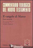 VANGELO DI MARCO. PARTE SECONDA. TESTO GRECO E TRADUZIONE (IL) - PESCH RUDOLF C.; SOFFRITTI O. (CUR.)