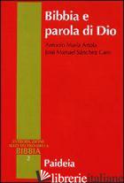 BIBBIA E PAROLA DI DIO - ARTOLA ANTONIO M.; SANCHEZ CARO JOSE' M.; ZANI A. (CUR.)