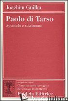 PAOLO DI TARSO. APOSTOLO E TESTIMONE - GNILKA JOACHIM