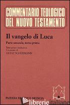 VANGELO DI LUCA. TESTO GRECO E ITALIANO (IL). VOL. 2/1: COMMENTO AI CAPP. 9, 51  - SCHURMANN H. (CUR.)