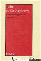 LIBRO DELLA SAPIENZA. VOL. 3 - SCARPAT G. (CUR.)