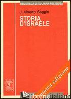 STORIA D'ISRAELE. INTRODUZIONE ALLA STORIA D'ISRAELE E GIUDA DALLE ORIGINI ALLA  - SOGGIN J. ALBERTO
