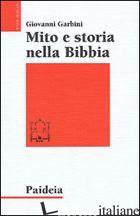MITO E STORIA NELLA BIBBIA - GARBINI GIOVANNI