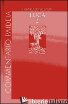 VANGELO DI LUCA. VOL. 2: COMMENTO A 9,51-19,27 - BOVON FRANCOIS; IANOVITZ O. (CUR.)