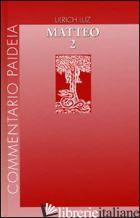 VANGELO DI MATTEO. VOL. 2: COMMENTO AI CAPP. 8-17 - LUZ ULRICH; GIANOTTO C. (CUR.); ZORODDU D. (CUR.)