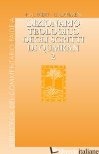 DIZIONARIO TEOLOGICO DEGLI SCRITTI DI QUMRAN. VOL. 2: B'H - HAJIL - DAHMEN U. (CUR.); FABRY H. (CUR.); ZANELLA F. (CUR.)