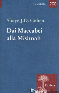 DAI MACCABEI ALLA MISHNAH - COHEN SHAVE J. D.