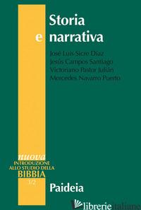 STORIA E NARRATIVA - SICRE DIAZ JOSE' LUIS; CAMPOS SANTIAGO JESUS; PASTOR JULIAN VICTORIANO; NAVARRO