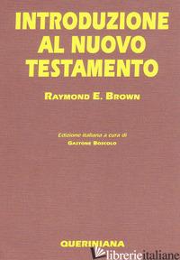 INTRODUZIONE AL NUOVO TESTAMENTO - BROWN RAYMOND E.; BOSCOLO G. (CUR.)