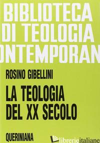TEOLOGIA DEL XX SECOLO-IL PASSO DEL DUEMILA IN TEOLOGIA (LA) - GIBELLINI ROSINO