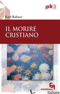 MORIRE CRISTIANO (IL) - RAHNER KARL