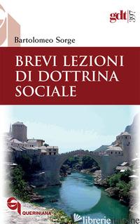 BREVI LEZIONI DI DOTTRINA SOCIALE - SORGE BARTOLOMEO